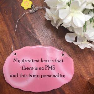Humorous Pink PMS Ceramic Plaque